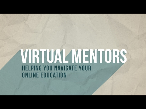 Virtual Mentors—Helping you Navigate Your Online Education