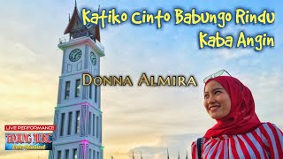 Download Donna Almira -  Katiko Cinto Babungo Rindu & Kaba Angin | Live Music