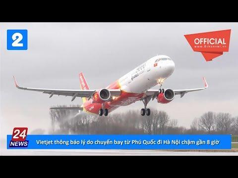 Vietjet thông báo lý do chuyến bay từ Phú Quốc đi Hà Nội chậm gần 8 giờ