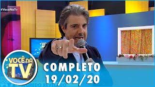 Baixar Você na TV (19/02/20) | Completo