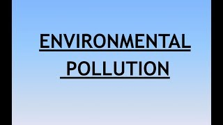 Environment and Ecology Lecture 6 - Environmental (Air ) pollution
