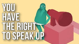 You Have the Right to Speak Up