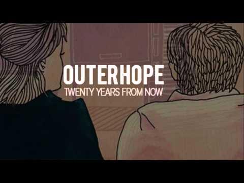 OUTERHOPE - Twenty Years From Now