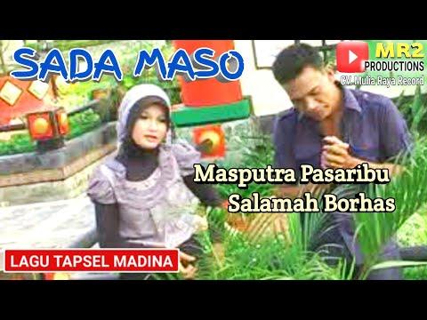 SADA MASO - Lagu Tapsel - MASPUTRA PASARIBU ft SALAMAH BORHAS