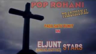 [4.30 MB] PADA SATU BUKIT | ELJUNT (SIMANJUNTAK) STARS