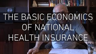 The Basic Economics of National Health Insurance - Professor Richard D Wolff