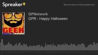 GPR – Happy Halloween