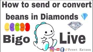 BIGO LIVE - How To Convert Beans in Diamonds | How to send beans