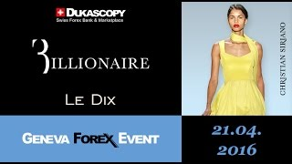 Geneva Forex Event - Billionaire Italian Couture and Le Dix Boutique