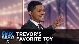 Trevor's favorite toy growing up? A brick. Subscribe to The Daily Show: ...