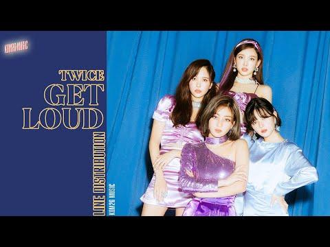 TWICE (트와이스) ~ Get Loud ~ Line Distribution