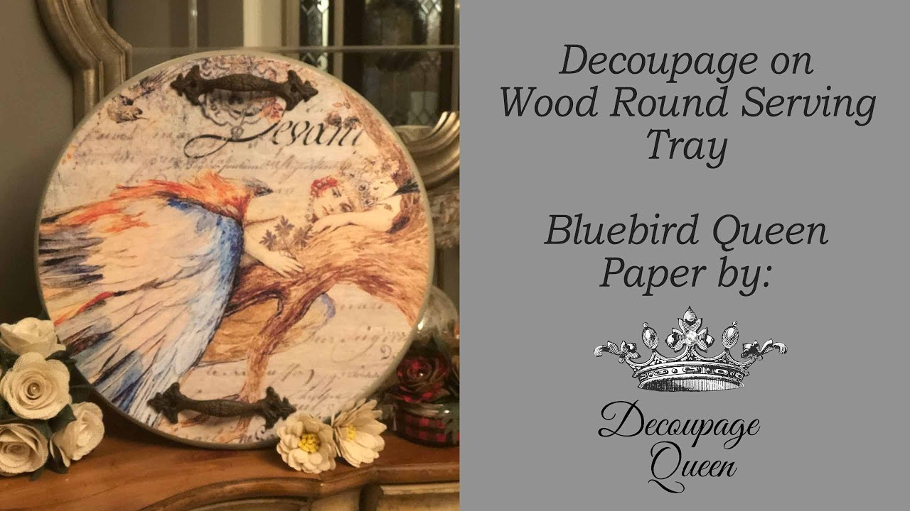 Mini Tutorial - Decoupage Queen Paper on Round Serving Tray