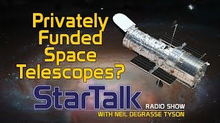 Bill Nye on Privately Funded Space Telescopes