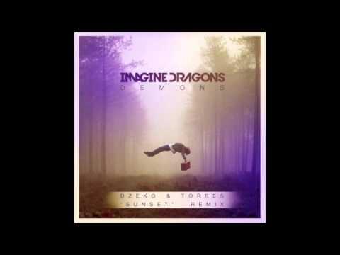 Imagine Dragons - Demons (Dzeko & Torres Sunset Remix)