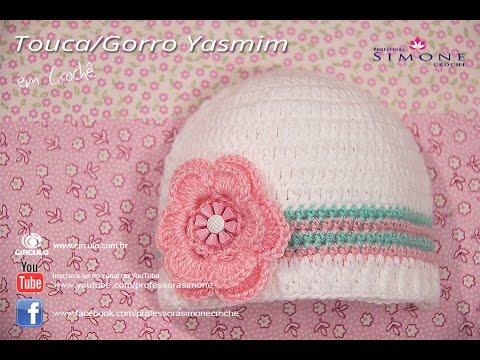 Touca Gorro de Crochê para Bebê Yasmim - Professora Simone - YouTube 411e709f07b