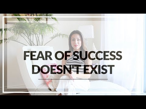 Fear Of Success DOESN'T EXIST