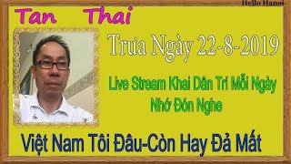 Tan Thai  Truc Tiep (  Trưa Ngày 22-8-2019