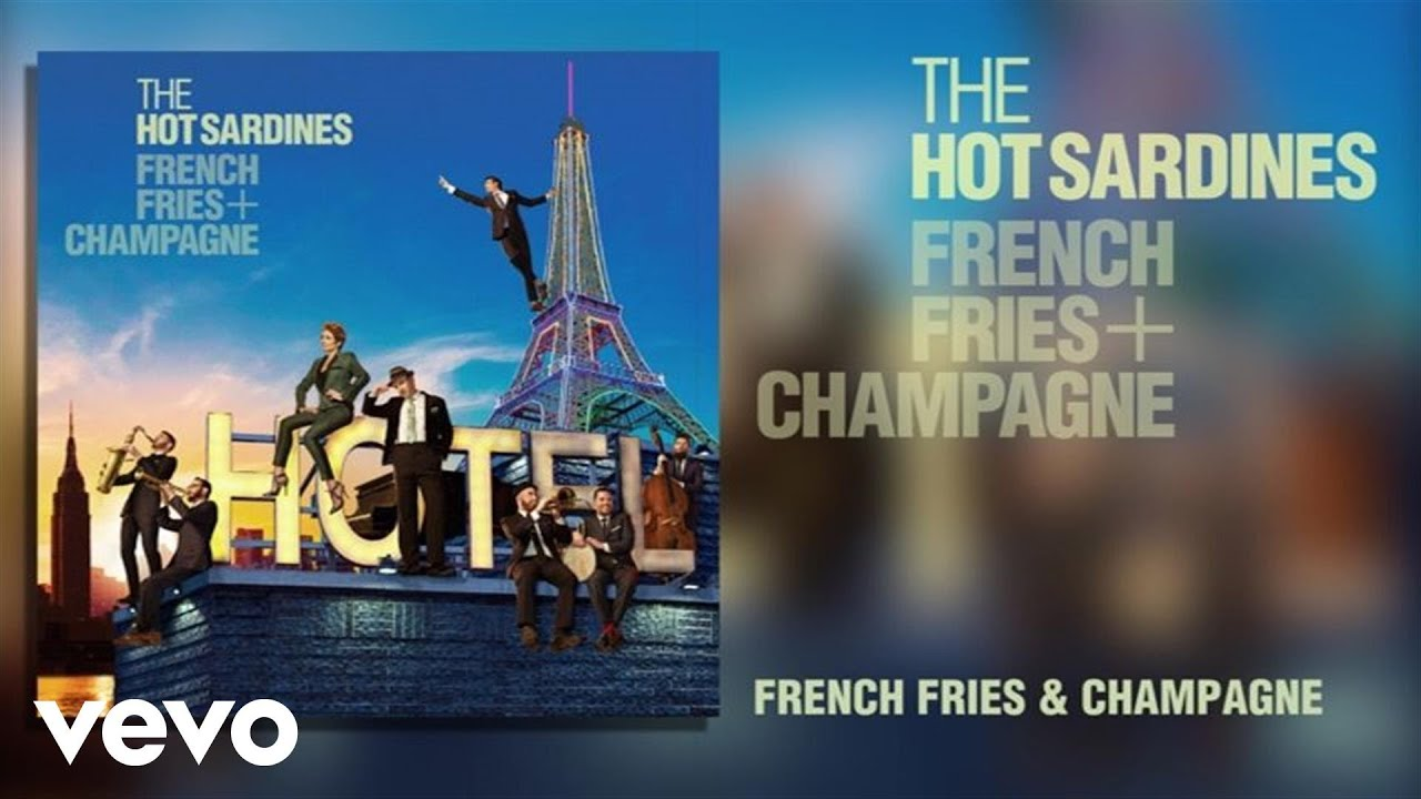The Hot Sardines - French Fries & Champagne - YouTube