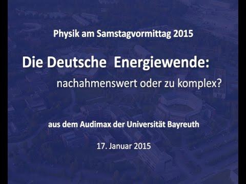 Physik am Samstagvormittag 2015 - Die deutsche Energiewende: nachahmenswert oder zu komplex?