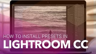 How to Install Presets in Adobe Lightroom CC 2017