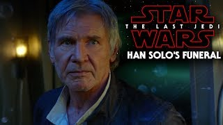 Star Wars The Last Jedi Exciting News Of Han Solo's Funeral SPOILERS