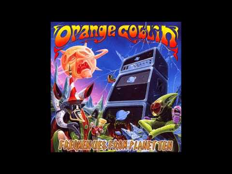 Orange Goblin - Frequencies From Planet Ten - Full Album