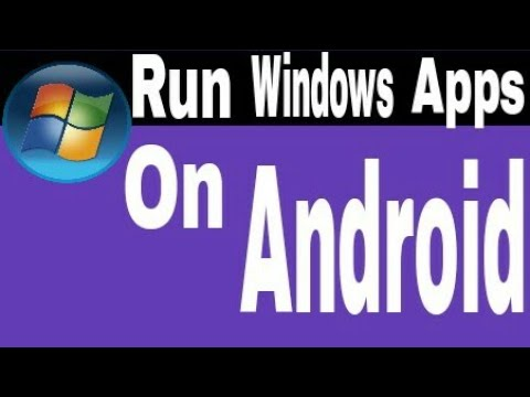 Top 4 Ways To Run Windows Apps On Any Android Device For Free 2017