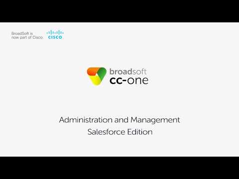 BroadSoft CC-One Administration and Management for Salesforce Edition