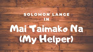 Solomon Lange - Mai Taimako Na (My Helper) Lyrics w/ Translation
