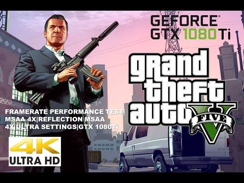 GTA V 4K|MSAA 4X|Reflection MSAA 4X|Ultra settings|GTX1080Ti