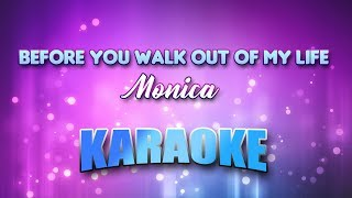 Before You Walk Out Of My Life - Monica (Karaoke version with Lyrics)