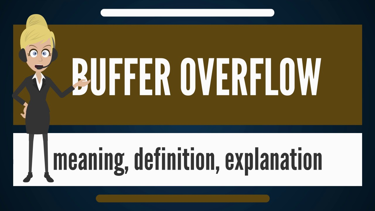 What is BUFFER OVERFLOW? What does BUFFER OVERFLOW mean? BUFFER OVERFLOW  meaning & explanation
