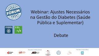 Debate - Ajustes Necessários na Gestão do Diabetes (Saúde Pública e Suplementar)