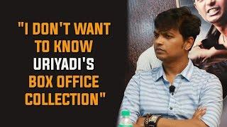 """URIYADI DIRECTOR VIJAY KUMAR - """"I don't want to know Uriyadi's box office collection""""   BOFTA"""