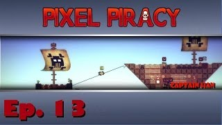 "Pixel Piracy - Legend of Captain Han - Ep. 13 - ""Island Hopping"""