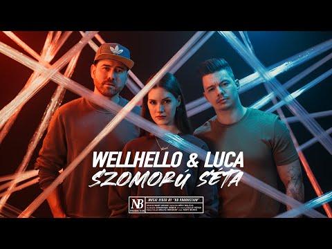 Смотреть клип Wellhello & Luca - Szomorú Séta