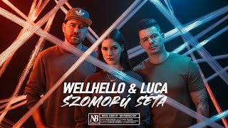 WELLHELLO & LUCA - SZOMORÚ SÉTA - OFFICIAL MUSIC VIDEO