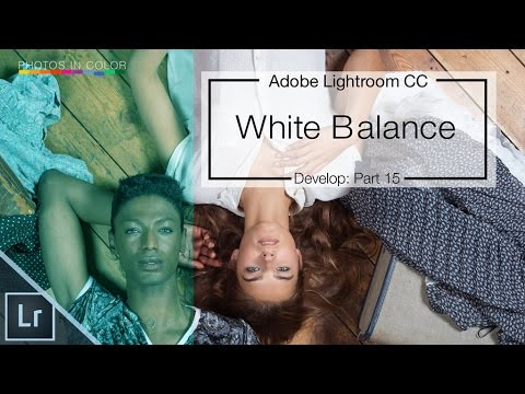 How To Set White Balance In Lightroom 6 Tutorial