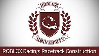 ROBLOX Racing 6: Build Your Racetrack (ROBLOX U Tutorial)