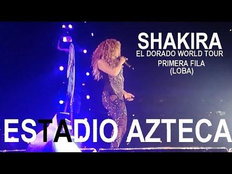 "Shakira ""Loba"" PRIMERA FILA Estadio Azteca 11 de Octubre"