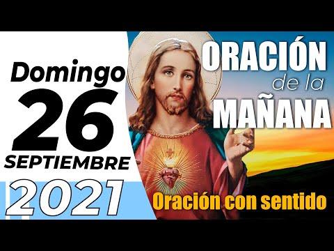 Oración De La Mañana De Hoy, Domingo 26 De Septiembre De 2021 - Cosmovision