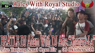 DJ Arie VS DJ Adam OT RALES Live TJ Senai OI 06 10 18 By Royal Studio