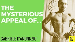 The Mysterious Sex Appeal Of Gabriele D'Annunzio - Rogues Gallery Online