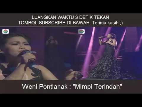 """Weni Pontianak """"Mimpi Terindah"""" D academy 3 konser final"""