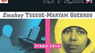 Emahoy Tsegue Maryam Guebrou - The Song of Abayi