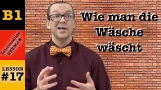 Wie man die Wäsche wäscht - Intermediate German with Herr Antrim Lesson #17