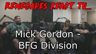 Renegades React to... Mick Gordon - BFG Division (DOOM 2016)