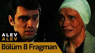 Alev Alev 8. Bölüm Fragman