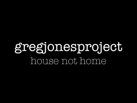 House Not Home - Greg Jones Project - 4K