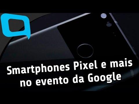 Pixel, Pixel XL e mais novidades da Google - Hoje no TecMundo